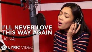 Video Jona - I'll Never Love This Way Again (Official Lyric Video) MP3, 3GP, MP4, WEBM, AVI, FLV April 2019