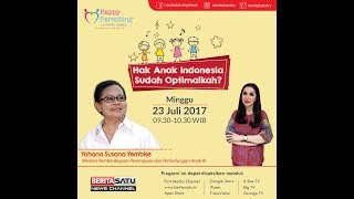 Tips Parenting Happy Parenting with Novita Tandry Episode 26: Hak Anak Indonesia Sudah Optimalkah?