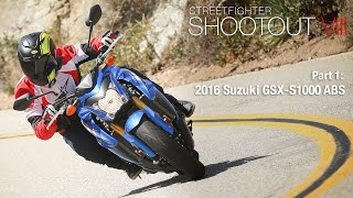 2. Streetfighter Shootout VIII Part 1: 2016 Suzuki GSX-S1000 ABS - MotoUSA