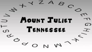 Mount Juliet (TN) United States  city pictures gallery : How to Say or Pronounce USA Cities — Mount Juliet, Tennessee