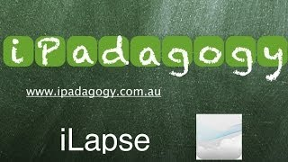 iPadagogy - App Review - iLapse Tutorial