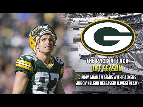 Green Bay Packers | Off Season | Jimmy Graham Signed | Jordy Nelson Released!