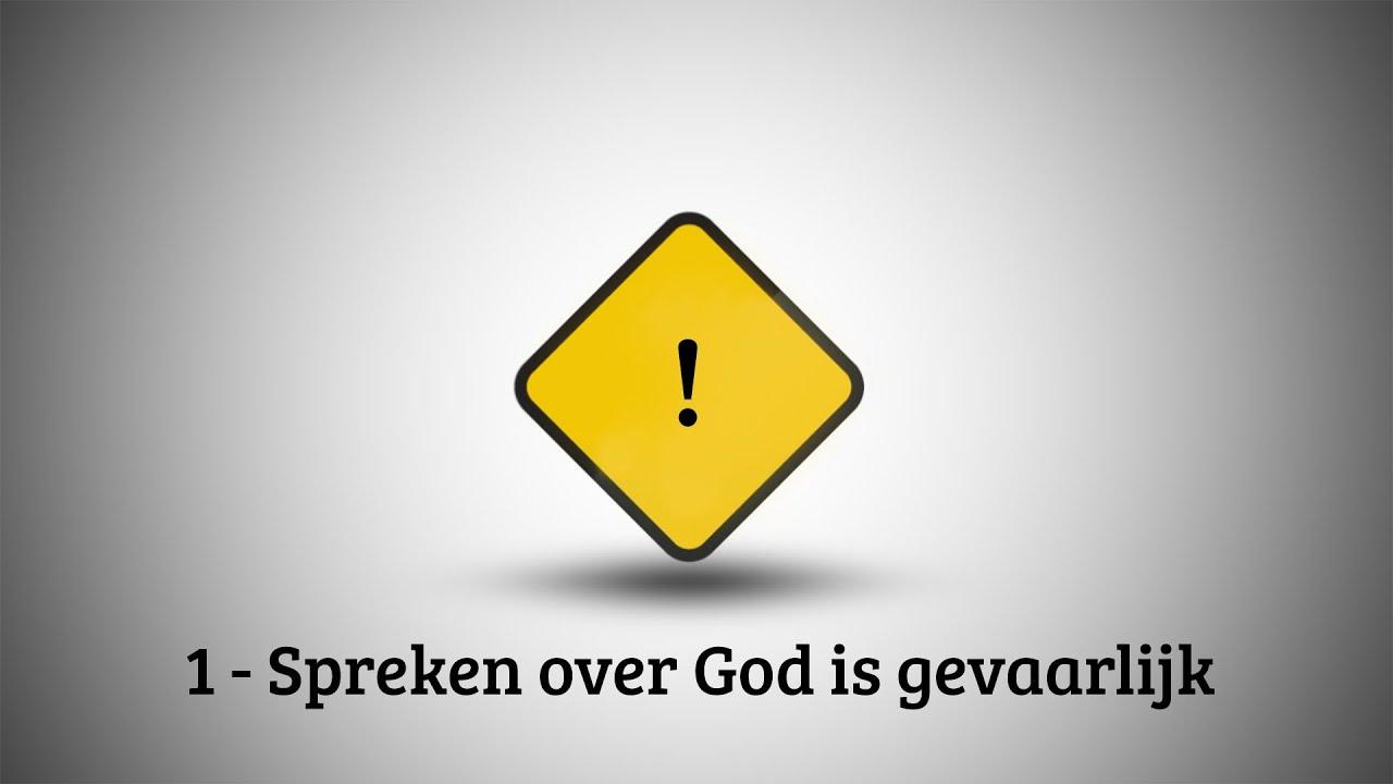 VBNB – 1. Spreken over God is gevaarlijk