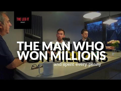 #13 - The Leg it Podcast - Harry Findlay - The Man who won millions and spent every penny