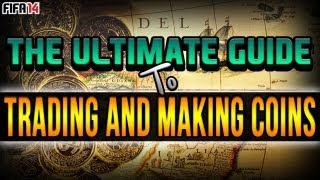 The Ultimate Guide To Trading And Making Coins On FIFA 14 Ultimate Team! | 17 Trading Techniques!