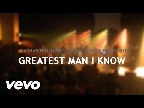 VaShawn Mitchell - Greatest Man ft. Israel Houghton