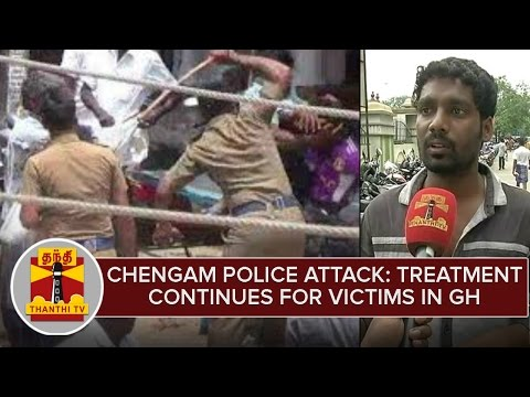 Chengam-Police-Attack--Treatment-Continues-Victims-in-Rajiv-Gandhi-General-Hospital