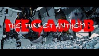 The Turret Anthem