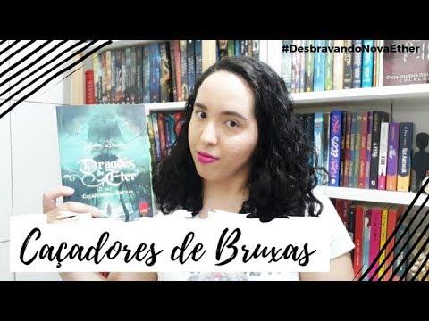 Dragões de Éter: Caçadores de Bruxas, Raphael Draccon | Desbravando Nova Ether | Um Livro e Só