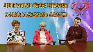 Jedyny w Polsce Ośrodek Uzdrowinia z Chorób i Oczyszczania Organizmu