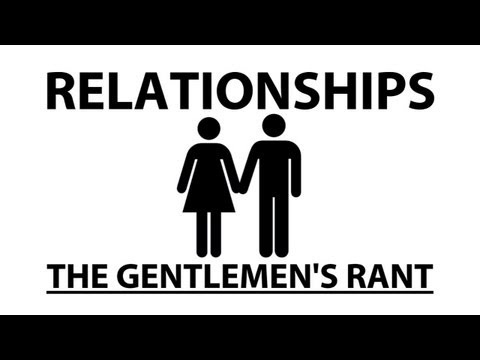ooJLEoo - the gentlmen's take on relationships. subscribe: http://youtube.com/jle merchandise: http://thegentlemensrant.spreadshirt.com twitter: http://twitter.com/joh...