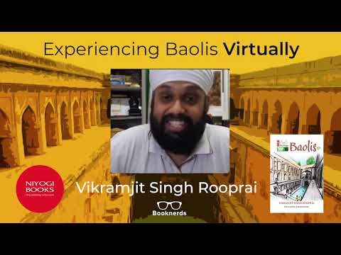 Experiencing Baolis Virtually | Delhi Heritage | Vikramjit Singh Rooprai