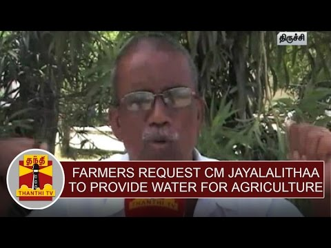 Farmers-request-CM-Jayalalithaa-to-provide-water-for-Agriculture-Thanthi-TV