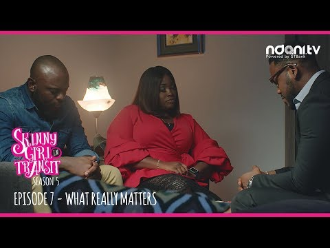 Skinny Girl in Transit S5E7: What Really Matters