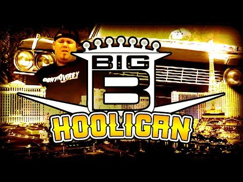 "Big B ""Hooligan"""