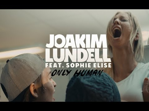 Joakim Lundell ft. Sophie Elise - Only human (Official Music Video) (видео)