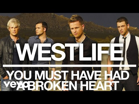 Westlife - You Must Have Had a Broken Heart (Official Audio) - Thời lượng: 4 phút, 4 giây.