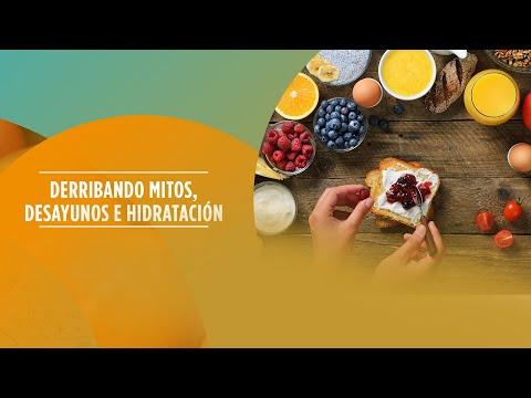 Derribando mitos, desayunos e hidratación