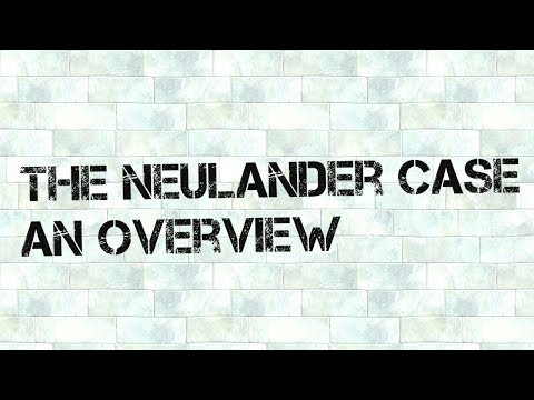 The Neulander Case - An Overview