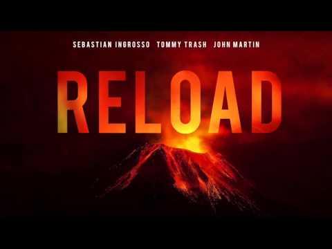 Sebastian Ingrosso, Tommy Trash, John Martin - Reload Audio (Original Mix)