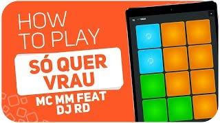image of How to play: SÓ QUER VRAU(MC MM feat DJ RD) - SUPER PADS - Kit VRAAU