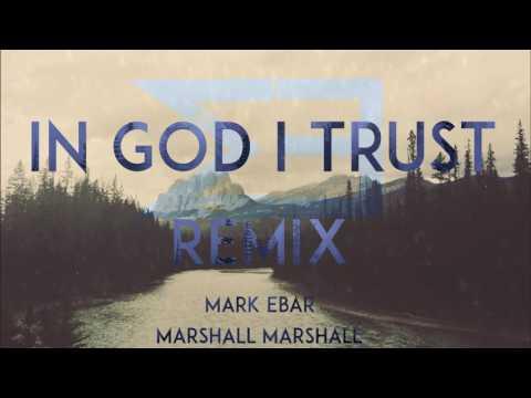 In God I Trust - Marshall Marshall (Mark Ebar Remix) Christian Electronic Music