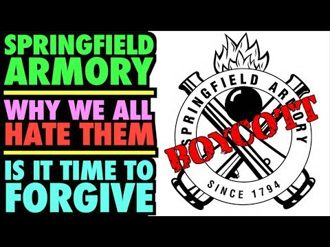 Springfield Armory Why We Hate Them Time To Forgive