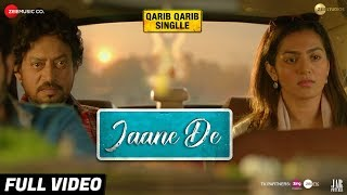 Video Jaane De - Full Video | Atif Aslam | Qarib Qarib Singlle | Irrfan I Parvathy | Vishal Mishra MP3, 3GP, MP4, WEBM, AVI, FLV Desember 2018