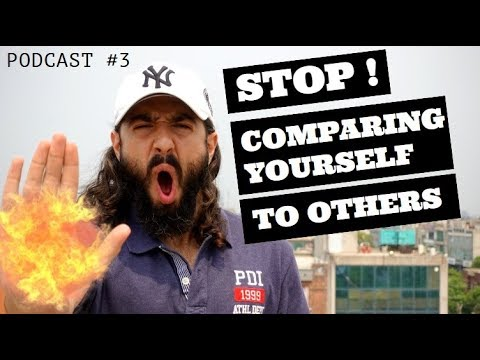 Don't Compare Yourself to Others - Podcast Episode #3