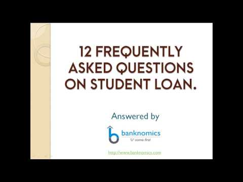 12 Frequently Asked Questions on Student Loan | Banknomics.com