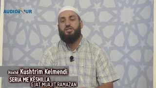 18.) Seria me këshilla gjatë muajit Ramazan - Hoxhë Kushtrim Kelmendi