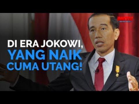 Di Era Jokowi, Yang Naik Cuma Utang!
