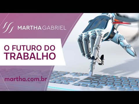 Foto para O Futuro do Trabalho – Martha Gabriel