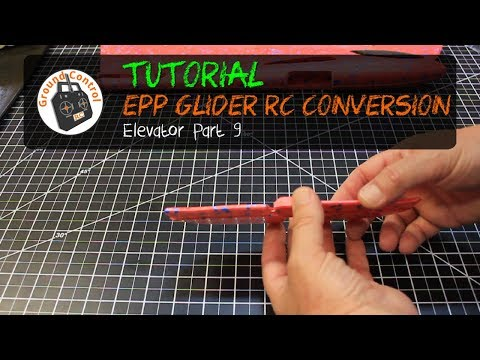 Tutorial Part 9 - Glider EPP 48cm RC Conversion - Elevator