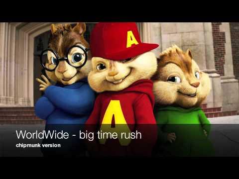 Worldwide - BigTimeRush - WORLDWIDE - Official Chipmunk Version!