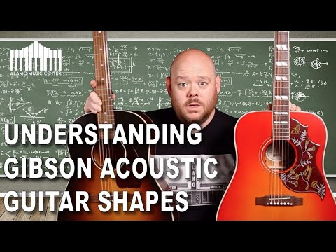 Understanding Gibson Acoustic Guitar Body Shapes | J-45, SJ-200, Hummingbird, L-00 and Parlor.
