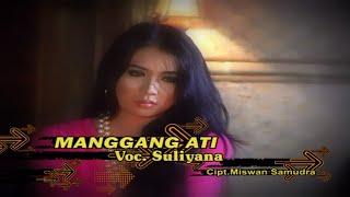 Download lagu Suliyana Manggang Ati Mp3