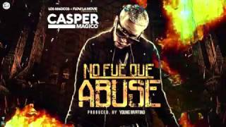 Casper Magico - No Fue Que Abuse  (Lyric Video + Single)