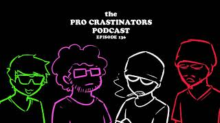 Pests, and Complaining about Pokemon - The Pro Crastinators Podcast, Episode 136