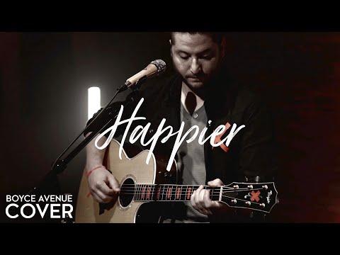 Happier - Ed Sheeran (Boyce Avenue acoustic cover) on Spotify & Apple (видео)