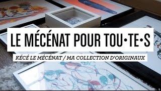 Video Le mécénat pour tou•te•s ! - Ma collection d'originaux MP3, 3GP, MP4, WEBM, AVI, FLV Agustus 2017