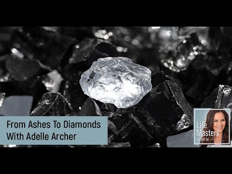 From Ashes To Diamonds With Adelle Archer
