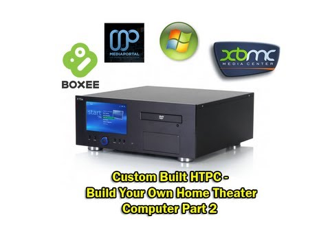 Custom Built HTPC – Build Your Own Home Theater Computer Part 2