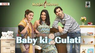 Video SIT | Maid In Heaven | BABY KI GULATI | S2 E9 | Chhavi Mittal | Shubhangi Litoria | Karan V Grover MP3, 3GP, MP4, WEBM, AVI, FLV Juni 2019