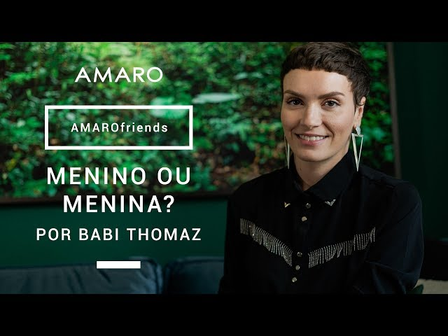 #AMAROfriends | Menino ou Menina? por Bárbara Thomaz - Amaro