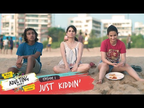 Dice Media | Adulting | Web Series | S02E01 - Just Kiddin'