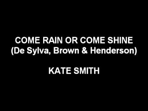 Tekst piosenki Kate Smith - Come Rain or Come Shine po polsku