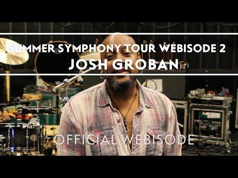 Josh Groban - Summer Symphony Tour Webisode 2 [Extras]