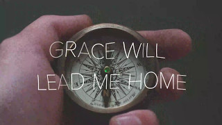 Grace will lead me home
