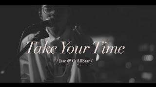 Download Lagu Jase@C AllStar - Take Your Time (Official MV) Mp3